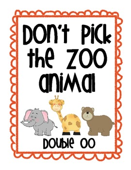 "Double OO ""Don't Pick the Zoo Animal"""