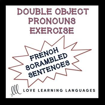 French Double Object Pronouns Scrambled Sentences Exercise - Pronoms Français