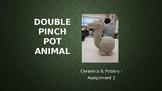 Double Pinch Pot Animal PowerPoint Presentation