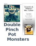 Double Pinch Pot Monsters