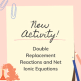Double Replacement Reactions and Net Ionic Equations