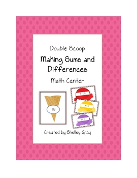 "Double Scoop ""Sums and Differences"" Math Center"