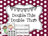 Double This, Double That (a doubles and near doubles math