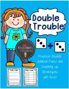 Double Trouble {Practice Double Addition Facts and Counting Up Strategies}