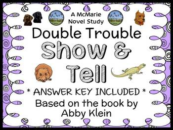Double Trouble: Show & Tell (Abby Klein) Novel Study / Reading Comprehension
