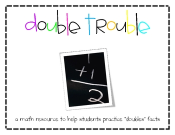 Double Trouble-Teaching Doubles Addition Facts