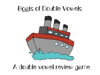 """Double Vowel Review Game- """"Boats of Double Vowels"""""""