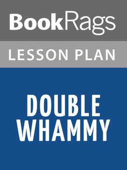 Double Whammy Lesson Plans