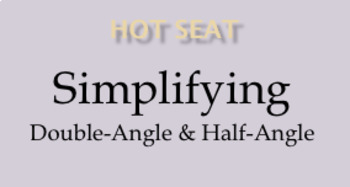 Double and Half Angle Formula Hot Seat