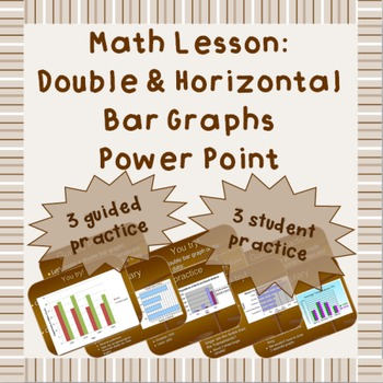 Double bar graphs, horizontal bar graphs Power Point