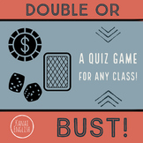 Double or Bust - Quiz game for all classes