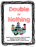 Double or Nothing: Adding Endings to Short Vowel Words