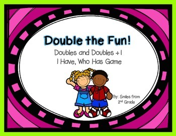 Double the Fun!  {Doubles, Doubles + 1 I Have, Who Has Game}