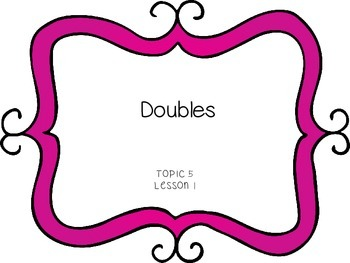 Doubles - First Grade enVision Math (topic 5)