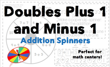 Doubles Plus 1 and Minus 1 Math Center Addition Spinners - K, 1, 2