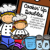 Doubles Plus and Minus One Mini Unit: Cookin' Up Doubles