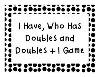Doubles and Doubles +1 I Have Who Has Game-Common Core Aligned