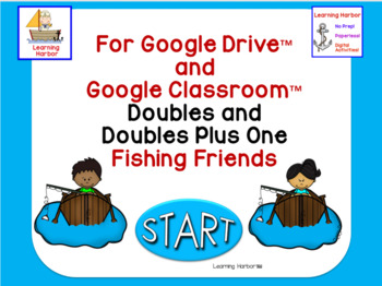 Doubles and Doubles Plus 1 Fishing Friends for Google Drive™ Google Classroom™