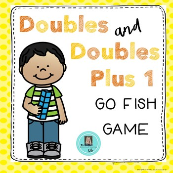 Doubles and Doubles Plus 1 GO FISH