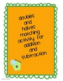 Doubles and Halves Addition and Subtraction Activity
