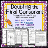 Doubling the Final Consonant (when adding -ing, -ed, -er,
