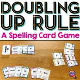 Doubling Up Spelling Rule Card Game 1+1+1 and 2+1+1 Doubling Final Consonant