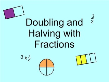 Doubling and Halving with Fractions SMARTnotebook