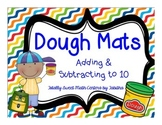 Dough Mats- Adding and Subtracting to 10