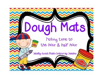 Dough Mats- Telling Time to the Hour and Half Hour