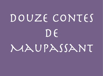 Douze Contes de Maupassant : La Peur (vocab page)