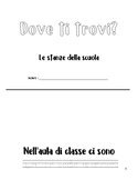 Dove ti trovi? Rooms in a school and classroom objects - Italian