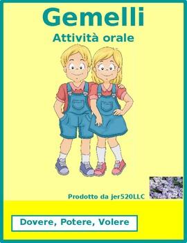 Dovere, Potere, Volere Italian verbs Gemelli Twins Speaking activity
