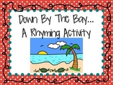 Down By The Bay: A Rhyming Activity