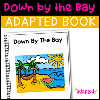 Down By The Bay: Adapted Book for Students with Autism & Special Needs
