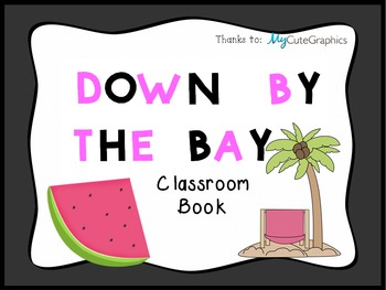 Down By The Bay Classroom Book