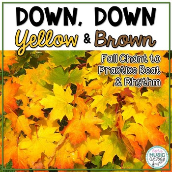 """Down, Down, Yellow and Brown"": Orff Lesson/Instruments, Fall"