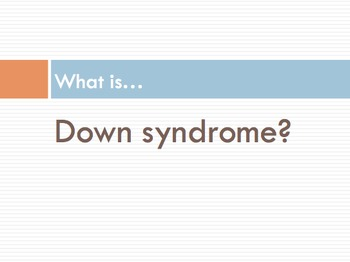 Down Syndrome Informational Unit