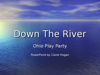 Down The River, an Ohio Play Party