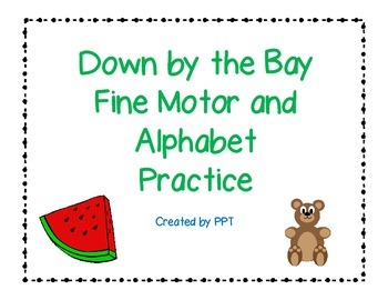 Down by The Bay - Letter Recognition & Fine Motor Practice
