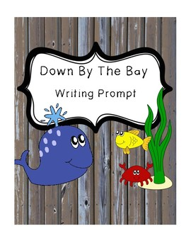 Down by the Bay Writing Prompt