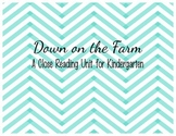 Down on the Farm: A Close Reading unit for Kindergarten