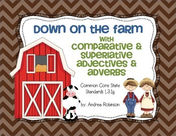 Down on the Farm with Comparative/Superlative Adjectives & Adverbs - CCSS L3.1g