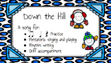 Down the Hill: Orff based song for practicing pentatonic singing and playing