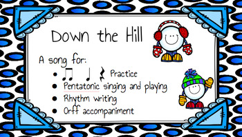 Down the Hill: Orff based song for practicing pentatonic s