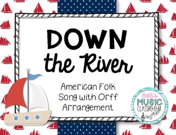 Down the River (Ohio) - American Folk Song with Orff Arrangement