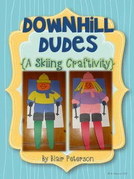 Downhill Dudes {A Skiing Craftivity}