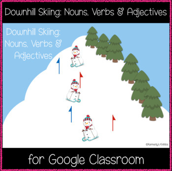 Downhill Skiing: Nouns, Verbs and Adjectives (Great for Google Classroom!)