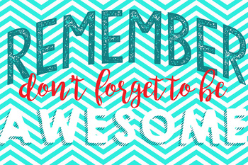 Downloadable Print - Don't forget to be AWESOME! (Red/turquoise)