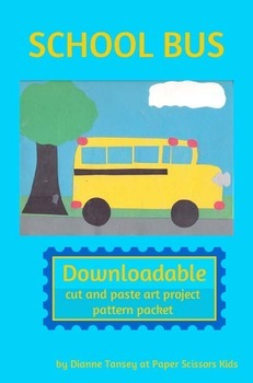 Downloadable School Bus Cut and Paste Art Project Pattern Packet