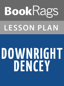 Downright Dencey Lesson Plans
